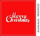 merry christmas hand lettering...   Shutterstock .eps vector #484240123