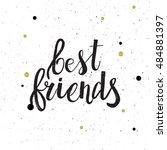hand drawn phrase best friends. ...   Shutterstock .eps vector #484881397