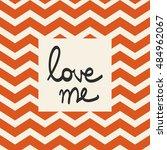 love me inscription card....   Shutterstock .eps vector #484962067