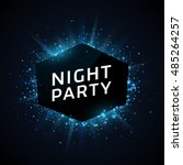 night party advertisement... | Shutterstock .eps vector #485264257