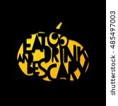 eat and drink be scary. laser... | Shutterstock .eps vector #485497003