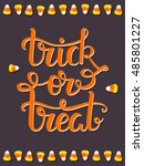 thick or treat hand lettering... | Shutterstock .eps vector #485801227