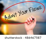 Small photo of Man Hand writing Admit Your Flaws with black marker on visual screen. Isolated on background. Business, technology, internet concept. Stock Photo