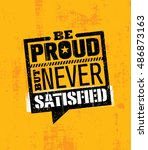 be proud  but never satisfied.... | Shutterstock .eps vector #486873163