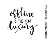 offline is the new luxury.... | Shutterstock .eps vector #487085467