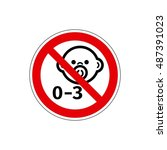 stop  not for children under 3... | Shutterstock . vector #487391023