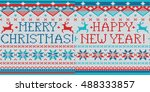 merry christmas  happy new year ... | Shutterstock .eps vector #488333857