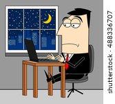 businessman  overtime working... | Shutterstock . vector #488336707