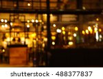 blur light at bar at night... | Shutterstock . vector #488377837