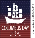 columbus day card or background.... | Shutterstock .eps vector #488404417
