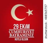 republic day turkey. vector... | Shutterstock .eps vector #488565757