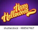 happy halloween hand drawn... | Shutterstock .eps vector #488567467