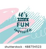 it's kind of fun to do the... | Shutterstock .eps vector #488754523