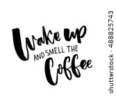 wake up and smell the coffee.... | Shutterstock .eps vector #488825743