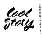 cool story quote. ink hand... | Shutterstock .eps vector #488830453