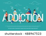 addiction concept illustration... | Shutterstock .eps vector #488967523