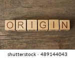 origin word on wooden cubes | Shutterstock . vector #489144043