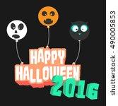 the happy halloween 2016 text... | Shutterstock .eps vector #490005853