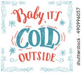 baby it's cold outside.... | Shutterstock .eps vector #490996057