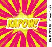 kapow   colorful speech bubble... | Shutterstock .eps vector #491134783