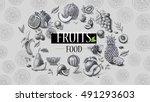 organic food. fresh fruits  | Shutterstock . vector #491293603