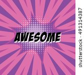 awesome  colorful speech bubble ... | Shutterstock .eps vector #491314387