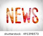 "the word ""news"" written in... | Shutterstock . vector #491398573"