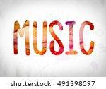 "the word ""music"" written in... | Shutterstock . vector #491398597"