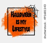 halloween is my lifestyle' sign ... | Shutterstock .eps vector #491681143