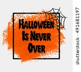 halloween is never over sign... | Shutterstock .eps vector #491681197