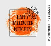 happy halloween witches sign... | Shutterstock .eps vector #491682283