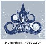 calligraphic vintage grunge... | Shutterstock .eps vector #491811607