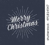 christmas lettering  wishes and ... | Shutterstock .eps vector #491814547