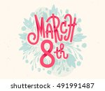 happy 8th of march lettering ... | Shutterstock .eps vector #491991487