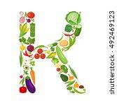 k letter from vegetables. | Shutterstock . vector #492469123