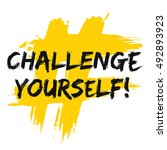 challenge yourself    brush...   Shutterstock .eps vector #492893923