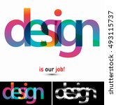 design is our job  typographic...   Shutterstock .eps vector #493115737