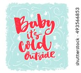 baby  it's cold outside.... | Shutterstock .eps vector #493566853
