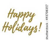 happy holidays vector lettering ... | Shutterstock .eps vector #493708357