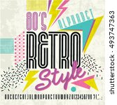 80's retro alphabet font. Retro Alphabet vector Old style graphic poster. Eighties style graphic template. | Shutterstock vector #493747363
