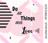 do all things with love ... | Shutterstock .eps vector #493841323