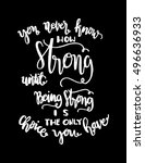 you never know how strong until ...   Shutterstock .eps vector #496636933