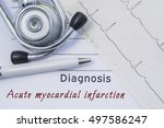 Small photo of Diagnosis of Acute myocardial infarction. Stethoscope, printed electrocardiogram and pen are on paper medical form where indicated cardiological diagnosis Acute myocardial infarction