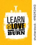 learn to love the burn.... | Shutterstock .eps vector #498392443