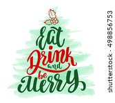 eat  drink and be merry. xmas...   Shutterstock .eps vector #498856753