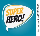 superhero retro speech balloon | Shutterstock .eps vector #499250083