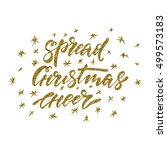 spread christmas cheer   ink... | Shutterstock .eps vector #499573183