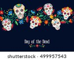 Stock vector day of the dead illustration with traditional mexican skulls decoration and floral background 499957543