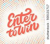 enter to win. lettering. | Shutterstock .eps vector #500131717