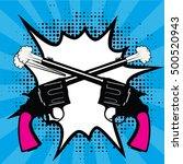 pop art comics icon. guns... | Shutterstock .eps vector #500520943